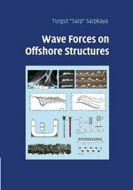 Wave Forces on Offshore Structures - Turgut Sarpkaya