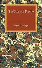 The Story of Psyche - Robert Gittings