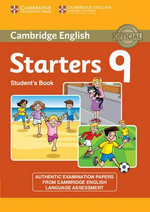Cambridge English Young Learners 9 Starters Student's Book : Authentic Examination Papers from Cambridge English Language Assessment - Cambridge Eng Lang Assessment