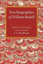 Two Biographies of William Bedell : With a Selection of His Letters and an Unpublished Treatise