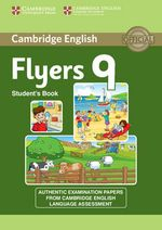 Cambridge English Young Learners 9 Flyers Student's Book : Authentic Examination Papers from Cambridge English Language Assessment - Cambridge Eng Lang Assessment