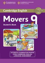 Cambridge English Young Learners 9 Movers Student's Book : Authentic Examination Papers from Cambridge English Language Assessment - Cambridge Eng Lang Assessment