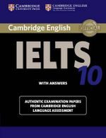 Cambridge IELTS 10 Student's Book with Answers : Authentic Examination Papers from Cambridge English Language Assessment -  Cambridge Eng Lang Assessment