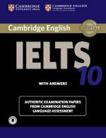 Cambridge IELTS 10 Student's Book with Answers with Audio : Authentic Examination Papers from Cambridge English Language Assessment - Cambridge Eng Lang Assessment