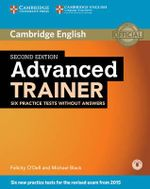Advanced Trainer Six Practice Tests Without Answers with Audio - Felicity O'Dell