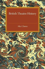 British Theatre History : National Book League Readers' Guides - Alec Clunes