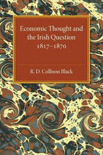 Economic Thought and the Irish Question 1817-1870 - R. D. Collison Black