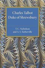 Charles Talbot, Duke of Shrewsbury - T. C. Nicholson