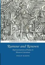 Rumour and Renown : Representations of Fama in Western Literature - Philip Hardie