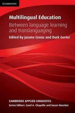 Multilingual Education : Between Language Learning and Translanguaging