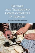 Gender and Timebound Commandments in Judaism - Elizabeth Shanks Alexander