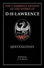 Quetzalcoatl : The Cambridge Edition of the Works of D. H. Lawrence - D. H. Lawrence