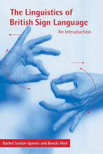 The Linguistics of British Sign Language : An Introduction - Rachel Sutton-Spence