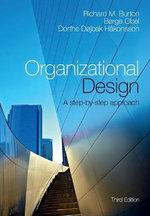 Organizational Design : A Step-by-Step Approach - Richard M. Burton