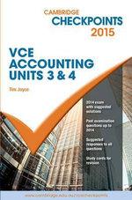 Cambridge Checkpoints VCE Accounting Units 3&4 2015 : Cambridge Checkpoints - Tim Joyce