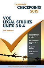 Cambridge Checkpoints VCE Legal Studies Units 3 and 4 2015 - Peter Mountford