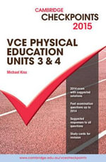 Cambridge Checkpoints VCE Physical Education Units 3 and 4 2015 and QuizMe More - Michael Kiss