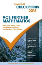 Cambridge Checkpoints VCE Further Mathematics 2015 : Cambridge Checkpoints - David Tynan