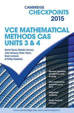 Cambridge Checkpoints VCE Mathematical Methods CAS Units 3 and 4 2015 - David Tynan