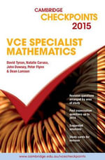 Cambridge Checkpoints VCE Specialist Mathematics 2015 - David Tynan