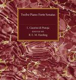 Twelve Piano-Forte Sonatas of L. Giustini di Pistoja
