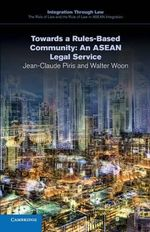 Towards a Rules-Based Community : An ASEAN Legal Service - Jean-Claude Piris