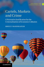 Cartels, Markets and Crime - Bruce Wardhaugh