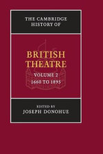 The Cambridge History of British Theatre : Volume 2