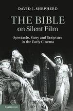 The Bible on Silent Film - David J. Shepherd