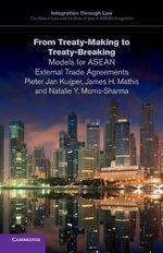 From Treaty-Making to Treaty-Breaking : Models for ASEAN External Trade Agreements - Pieter Jan Kuijper