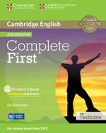 Complete First Student's Book Without Answers with CD-ROM with Testbank : Complete - Guy Brook-Hart