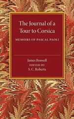 The Journal of a Tour to Corsica : And Memoirs of Pascal Paoli - James Boswell