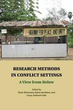 Research Methods in Conflict Settings : A View from Below