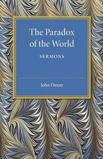 The Paradox of the World : Sermons - John Oman