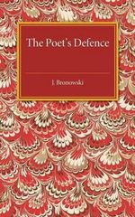 The Poet's Defence - J. Bronowski