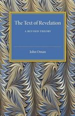 The Text of Revelation : A Revised Theory - John Oman