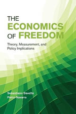 The Economics of Freedom : Theory, Measurement, and Policy Implications - Sebastiano Bavetta