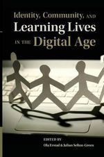Identity, Community, and Learning Lives in the Digital Age : Transactions, Technologies, and Learner Identity - Tom Karier