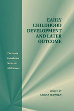 Early Childhood Development and Later Outcome : The Jacobs Foundation Series on Adolescence