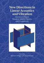 New Directions in Linear Acoustics and Vibration : Quantum Chaos, Random Matrix Theory and Complexity