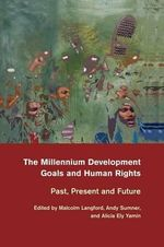 The Millennium Development Goals and Human Rights : Past, Present and Future
