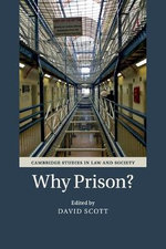 Why Prison? : Cambridge Studies in Law and Society