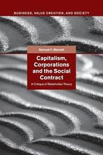 Capitalism, Corporations and the Social Contract : A Critique of Stakeholder Theory - Samuel F. Mansell
