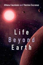 Life Beyond Earth : The Search for Habitable Worlds in the Universe - Athena Coustenis