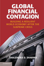 Global Financial Contagion : Building a Resilient World Economy After the Subprime Crisis - Shalendra Sharma