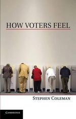 How Voters Feel - Stephen Coleman