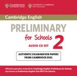 Cambridge English Preliminary for Schools 2 Audio CDs (2) : Authentic Examination Papers from Cambridge ESOL - Cambridge ESOL
