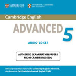 Cambridge English Advanced 5 Audio Cds (2) : Authentic Examination Papers from Cambridge ESOL - Cambridge ESOL