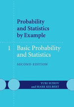 Probability and Statistics by Example : Volume 1, Basic Probability and Statistics - Yuri Suhov