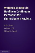Worked Examples in Nonlinear Continuum Mechanics for Finite Element Analysis : The Vocation of Will D. Campbell (and Any Other Ch... - Javier Bonet